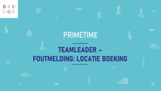 Primetime Teamleader - 06 foutmelding locatie boeking