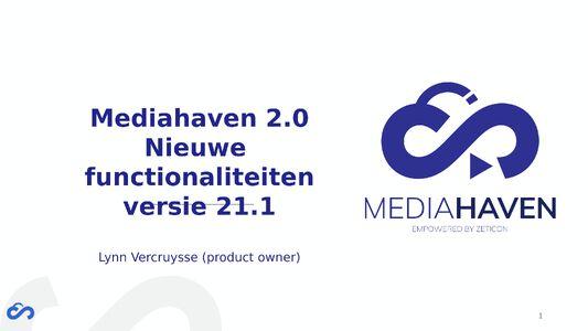 Mediahaven 2.0 - Lancering release 21.1
